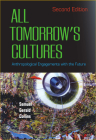 All Tomorrow's Cultures: Anthropological Engagements with the Future Cover Image