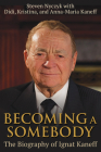 Becoming a Somebody: The Biography of Ignat Kaneff Cover Image
