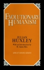 Evolutionary Humanism (Great Minds) Cover Image