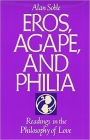 Eros, Agape and Philia: Readings in the Philosophy of Love Cover Image