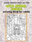 Wild Animal Jungle - Coloring Book for adults - Hedgehog, Chimpanzee, Axolotl, Wolf, other Cover Image