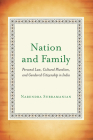 Nation and Family: Personal Law, Cultural Pluralism, and Gendered Citizenship in India Cover Image