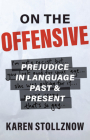On the Offensive: Prejudice in Language Past and Present Cover Image