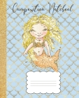 Composition Notebook: Mermaid Composition Notebook Glitter Design, Blond Hair Mermaid, 100 pages 7.5 x 9.25 Cover Image
