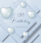 15th Birthday Guest Book: Ice Sheet, Frozen Cover Theme, Best Wishes from Family and Friends to Write in, Guests Sign in for Party, Gift Log, Ha Cover Image