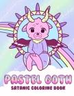 Pastel Goth Satanic Coloring Book: Kawaii and Creepy Gothic Chaos Cover Image