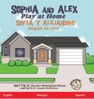 Sophia and Alex Play at Home: Sofía y Alejandro juegan en casa Cover Image