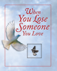 When You Lose Someone You Love (Deluxe Daily Prayer Books) Cover Image