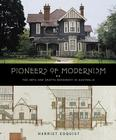 Pioneers of Modernism: Arts and Crafts Architects of Australia Cover Image
