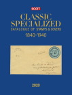 2020 Scott Classic Specialized Catalogue of Stamps & Covers 1840-1940: Scott Classic Specialized Catalogue of Stamps & Covers (World 1840-1940) (Scott Catalogues) Cover Image