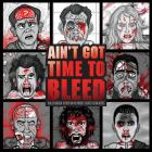 Ain't Got Time to Bleed: Medical Reports on Hollywood's Greatest Action Heroes Cover Image