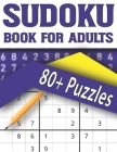 Sudoku Book For Adults: Sudoku Puzzle Game for all the Family & Brain Game for Adults with Solutions Cover Image