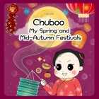 Chuboo: My Spring and Mid-Autumn Festivals Cover Image