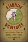 A Familiar Wilderness: Searching for Home on Daniel Boone's Road Cover Image