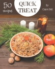 50 Quick Treat Recipes: Welcome to Quick Treat Cookbook Cover Image