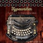 Typewriter: A Celebration of the Ultimate Writing Machine Cover Image