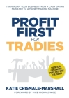 Profit First for Tradies: Transform your business from a cash eating monster to a money making machine Cover Image