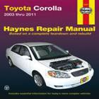 Toyota Corolla: 2003 thru 2011 (Haynes Repair Manual) Cover Image