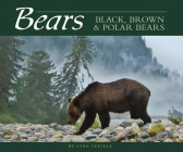 Bears: Black, Brown & Polar Bears Cover Image
