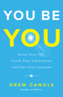 You Be You: Detox Your Life, Crush Your Limitations, and Own Your Awesome Cover Image