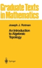An Introduction to Algebraic Topology (Graduate Texts in Mathematics #119) Cover Image