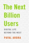 The Next Billion Users: Digital Life Beyond the West Cover Image