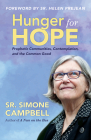 Hunger for Hope: Prophetic Communities, Contemplation, and the Common Good Cover Image