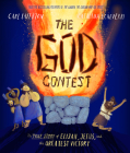 The God Contest: The True Story of Elijah, Jesus, and the Greatest Victory Cover Image