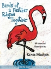 Birds of a Feather Rhyme Together Cover Image