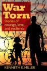War Torn: Stories of Courage, Love, and Resilience Cover Image