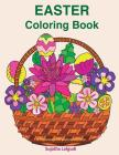 Easter Coloring Book: 30 Simple Designs for Adults in Large Print: Easy Coloring for Seniors and Beginners, Large Pictures of Easter Eggs an Cover Image