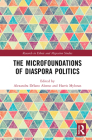 The Microfoundations of Diaspora Politics (Research in Ethnic and Migration Studies) Cover Image