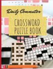 Daily Commuter Crossword Puzzle Book: World Crosswords Sunday Puzzles from the Pages of The New York Times (New York Times Sunday Crosswords Omnibus) Cover Image