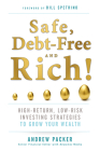 Safe, Debt-Free, and Rich!: High-Return, Low-Risk Investing Strategies to Grow Your Wealth Cover Image