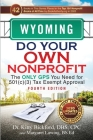Wyoming Do Your Own Nonprofit: The Only GPS You Need for 501c3 Tax Exempt Approval Cover Image