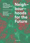 Neighbourhoods for the Future: A Plea for a Social and Ecological Urbanism Cover Image