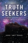 Truth Seekers: If She is Destroyed, Truth Will be Silenced Forever Cover Image