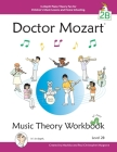 Doctor Mozart Music Theory Workbook Level 2B: In-Depth Piano Theory Fun for Children's Music Lessons and HomeSchooling - For Beginners Learning a Musi Cover Image