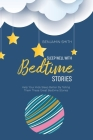 Sleep Well With Bedtime Stories: Help Your Kids Sleep Better By Telling Them These Great Bedtime Stories Cover Image