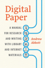 Digital Paper: A Manual for Research and Writing with Library and Internet Materials (Chicago Guides to Writing, Editing, and Publishing) Cover Image