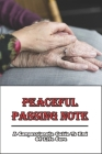 Peaceful Passing Note: A Compassionate Guide to End of Life Care: Acceptance And Letting Go Cover Image