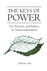 The Keys of Power: The Rhetoric and Politics of Transcendentalism Cover Image