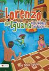Lorenzo the Iguana That Walked on Water Cover Image