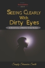 Seeing Clearly With Dirty Eyes: A Rebirth In A Midlife Crisis Series Cover Image