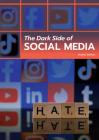 The Dark Side of Social Media Cover Image