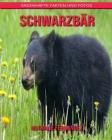 Schwarzbär: Sagenhafte Fakten und Fotos Cover Image