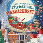 'twas the Night Before Christmas in Massachusetts Cover Image