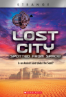 Lost City Spotted From Space! (X Books: Strange): Is an Ancient Land Under the Sand? Cover Image