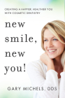 New Smile, New You!: Creating a Happier, Healthier You with Cosmetic Dentistry Cover Image