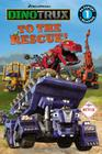 Dinotrux: To the Rescue! (Passport to Reading Level 1) Cover Image